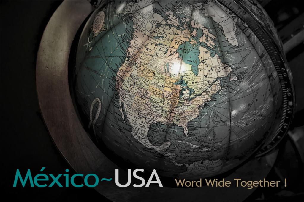 México USA World Wide Together